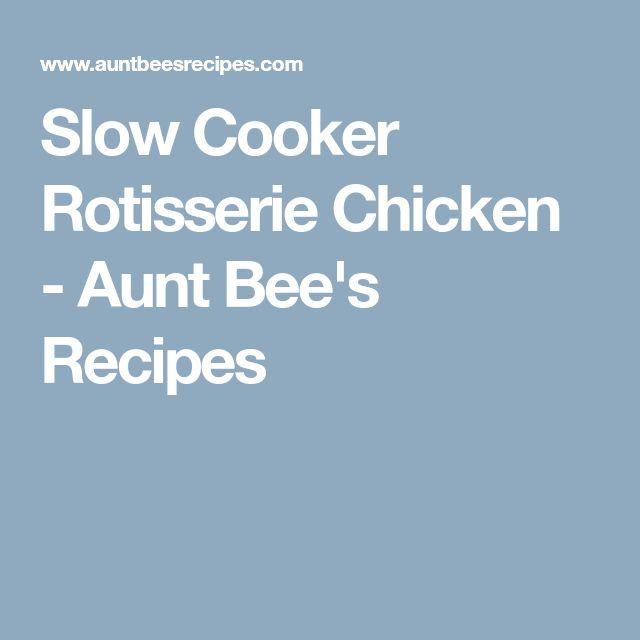 Slow Cooker Rotisserie Chicken - Aunt Bee's Recipes