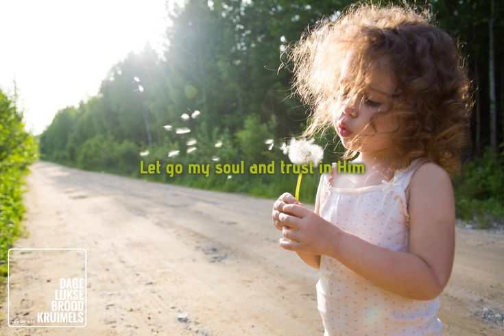 Let go my soul and trust in Him. Uit het nummer It is well van Kristene DiMarco (Bethel Music).   #Vertrouwen, #Ziel  http://www.dagelijksebroodkruimels.nl/let-go-my-soul/