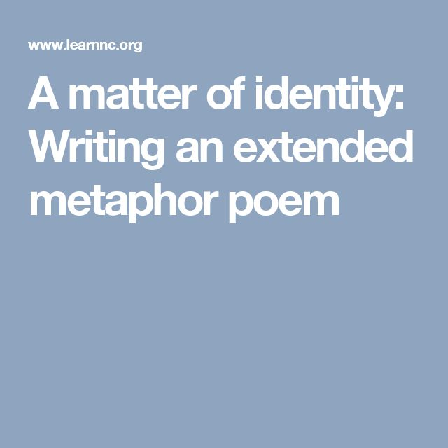 A matter of identity: Writing an extended metaphor poem