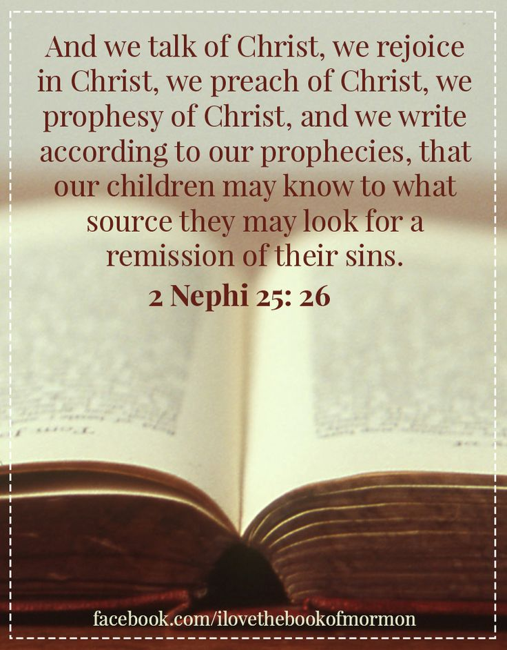 2 Nephi 25 26 And We Talk Of Christ We Rejoice In Christ