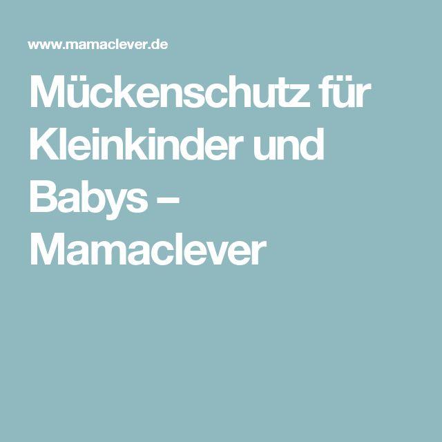 Mückenschutz für Kleinkinder und Babys – Mamaclever