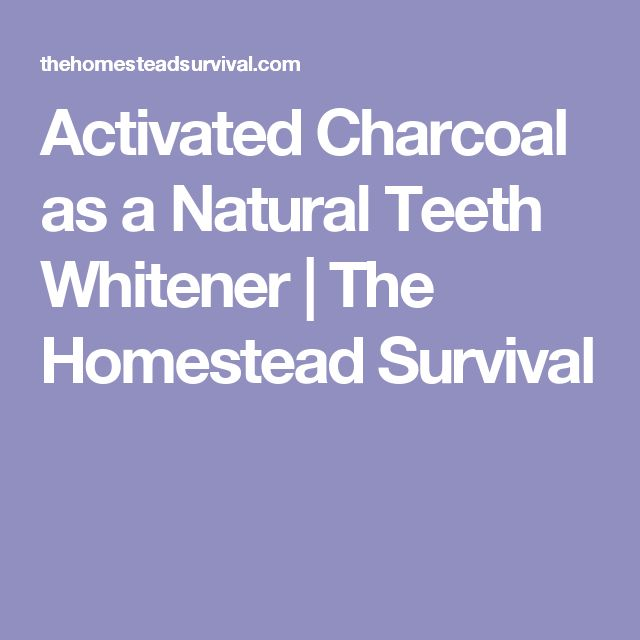 Activated Charcoal as a Natural Teeth Whitener | The Homestead Survival