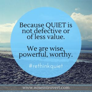 Celebrating Introvert Power with Susan Cain and the Quiet Revolution - Wise Introvert. #rethinkquiet
