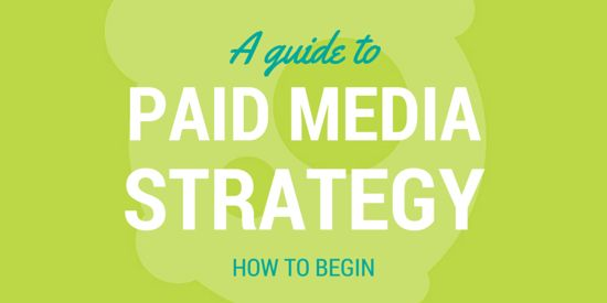 A guide to Paid Media Strategy