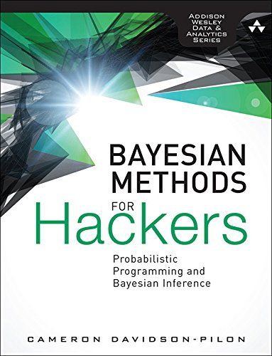 Bayesian Methods for Hackers: Probabilistic Programming and Bayesian Inference (Addison-...