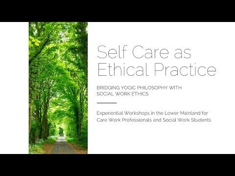 Self Care as Ethical Practice with Joani Mortenson: A BCASW Presentation…