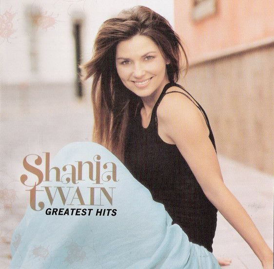 Shania Twain - Greatest Hits (CD) at Discogs