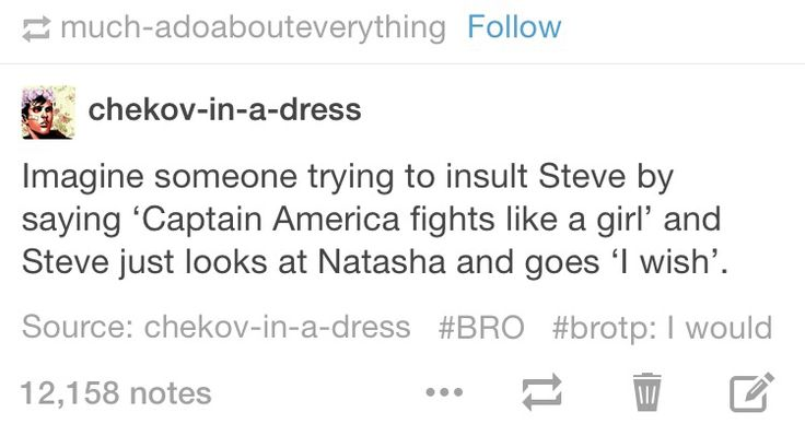 Yes! Because Cap would not stand for your sexist bullshit.<- Neither would Natasha.