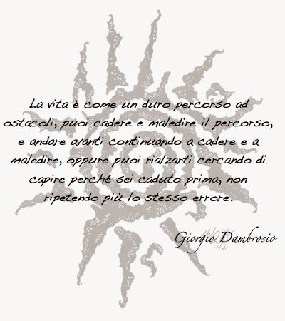 Giorgio Dambrosio: La vita è un percorso ad ostacoli.