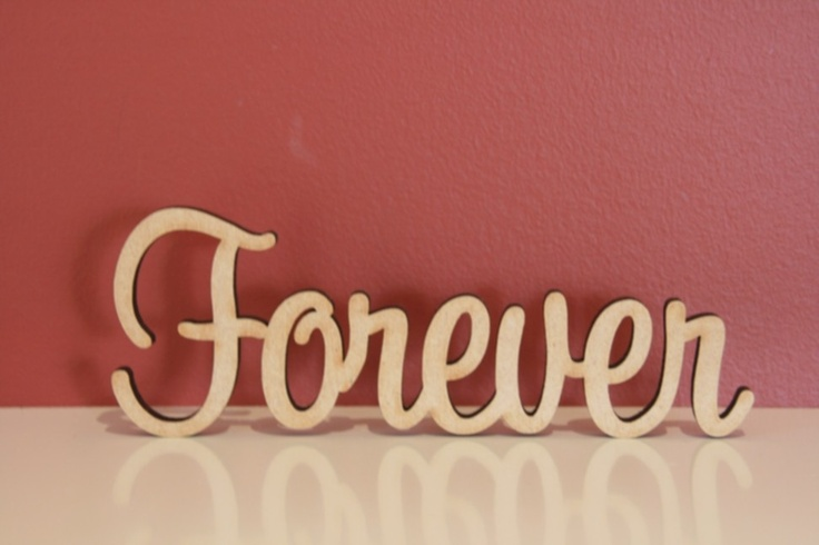 $10.50 (AUD) 10cm tall freestanding wooden  word Forever. Supplied in raw(unpainted) 9mm thick MDF. The same word can be made both smaller(cheaper) or bigger(extra).  http://www.decoroo.com.au/10cm-tall-freestanding-wooden-word-forever/