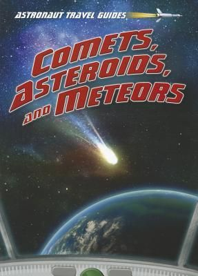 """Comets, asteroids, and meteors"", by Stuart Atkinson - Describes what it would be like to visit space and examine comets, asteroids, and meteors."