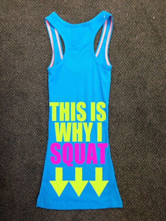 This Is Why I Squat Gym Tank Top Racerback Workout Custom Colors You Choose Size & Colors. $20.00, via Etsy.