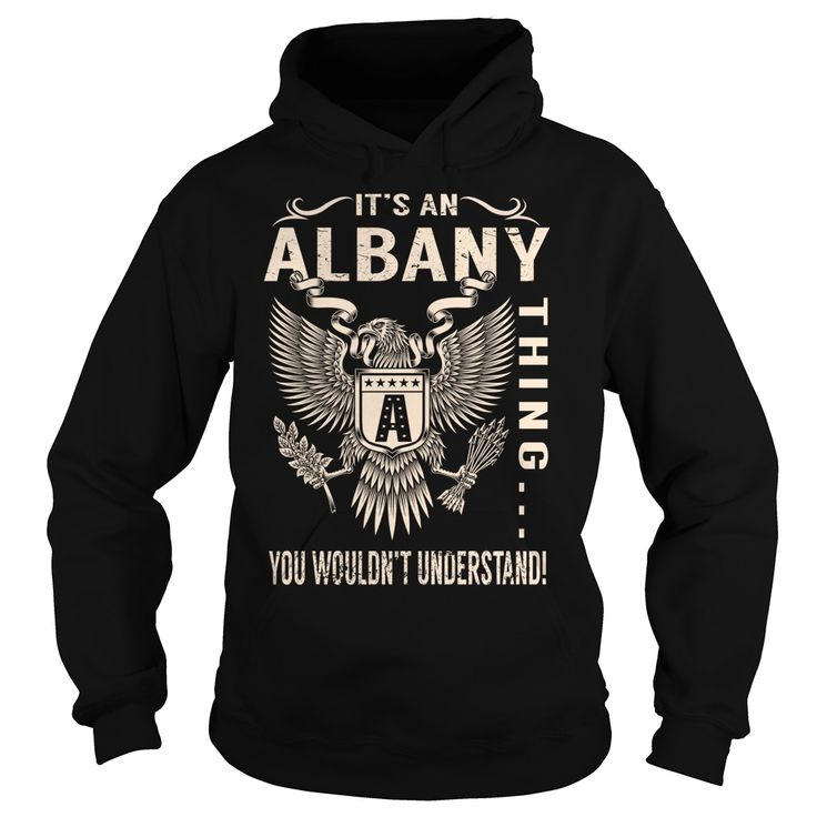 Its an ALBANY Thing You Wouldnt Understand - Last Name, Surname T-Shirt (Eagle)