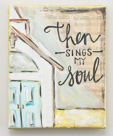 Another great find on #zulily! 'Then Sings My Soul' Canvas #zulilyfinds