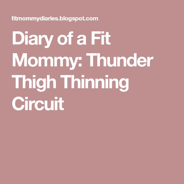 Diary of a Fit Mommy: Thunder Thigh Thinning Circuit