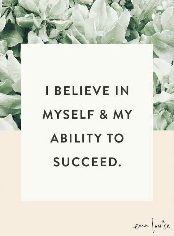 Heck yeah. affirmations, words of encouragement, words of wisdom, I believe in myself and my ability to succeed, daily mantra