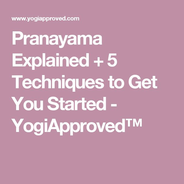 Pranayama Explained + 5 Techniques to Get You Started - YogiApproved™