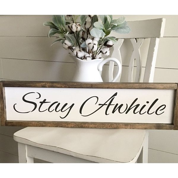 Stay Awhile Sign ($34) ❤ liked on Polyvore featuring home, home decor, wall art, typography wall art, framed wall art, black wall art, handmade wall art and distressed wood signs