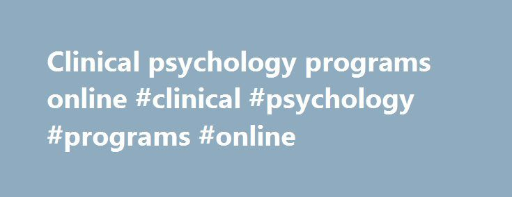 """Clinical psychology programs online #clinical #psychology #programs #online http://tanzania.nef2.com/clinical-psychology-programs-online-clinical-psychology-programs-online/  # Ph.D. in Clinical Psychology """"Student Admissions, Outcomes, and Other Data"""" Integrating theory, research, and clinical practice The Department of Psychology at Duquesne University educates students who are sensitive to the assumptions that underlie any effort to understand human beings, and the historical, cultural…"""