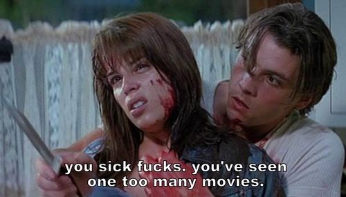 scream movie quotes -   Too many movies my ass!
