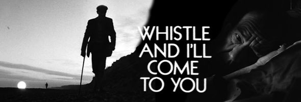 john hurt whistle and I'll come to you | Whistle and I'll Come to You