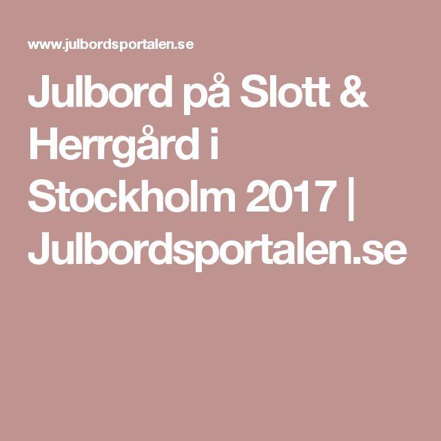 Julbord på Slott & Herrgård i Stockholm 2017 | Julbordsportalen.se