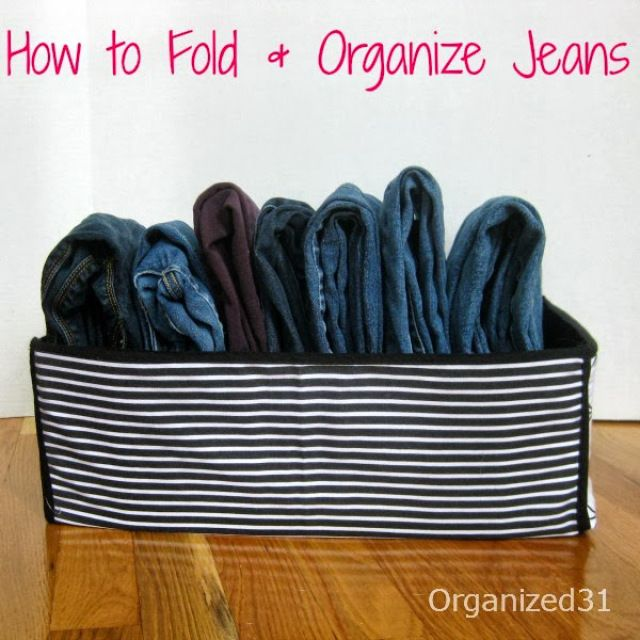 How to Fold and Organize Jeans - Organized 31