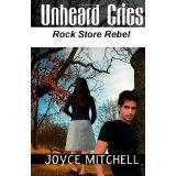 Unheard Cries: Rock Store Rebel (Paperback)By Joyce Mitchell