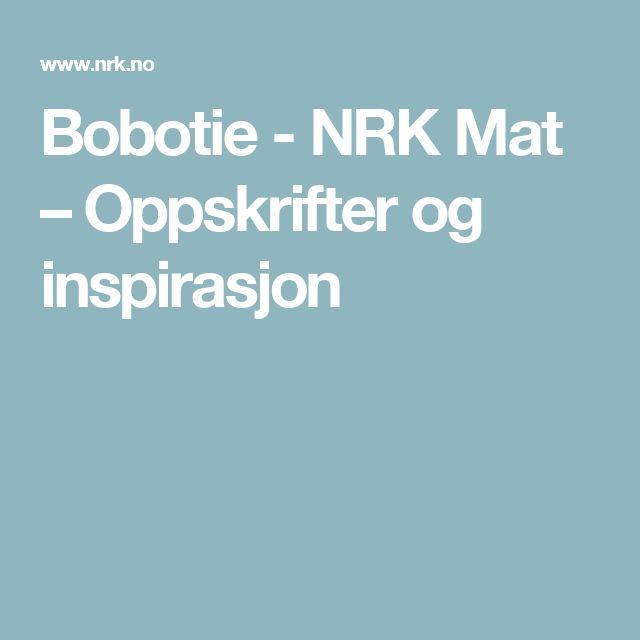 Bobotie - NRK Mat – Oppskrifter og inspirasjon