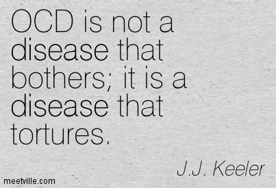 OCD is not a disease that bothers; it is a disease that tortures.