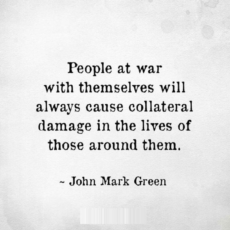 People at war with themselves will always cause collateral #damage in the lives of those around them. #narcissist