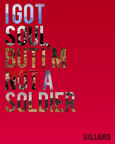 Ive got soul but I'm not a soldier