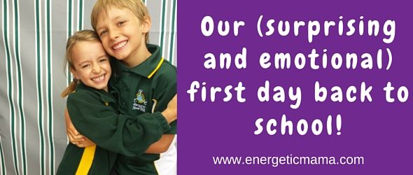 Our surprising and emotional first day back to school - Energetic Mamas