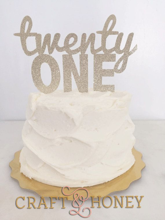 Twenty One // 21st Birthday Cake Topper by CraftandHoney on Etsy
