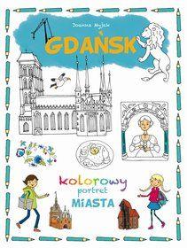 Gdańsk kolorowy portret miasta-Myjak Joanna