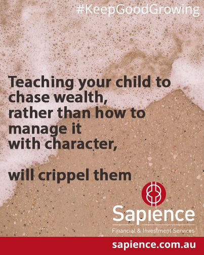 Teaching your child to chase wealth rather than how to manage it with character, will cripple them. #KeepGoodGrowing