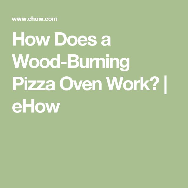 How Does a Wood-Burning Pizza Oven Work? | eHow