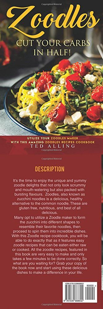 Zoodles Cut your Carbs in Half!: Utilize your Zoodles Maker with this Amazing Zoodles Recipes Cookbook