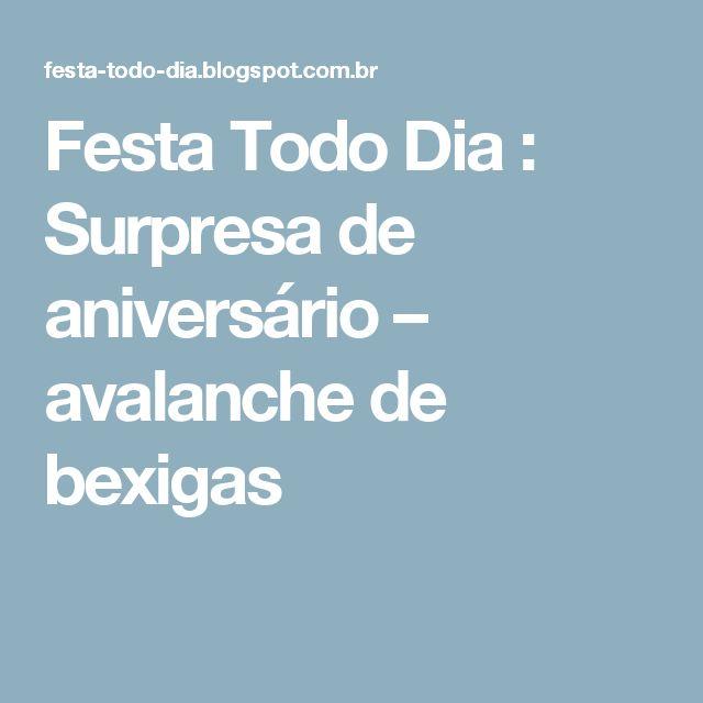 Festa Todo Dia : Surpresa de aniversário – avalanche de bexigas