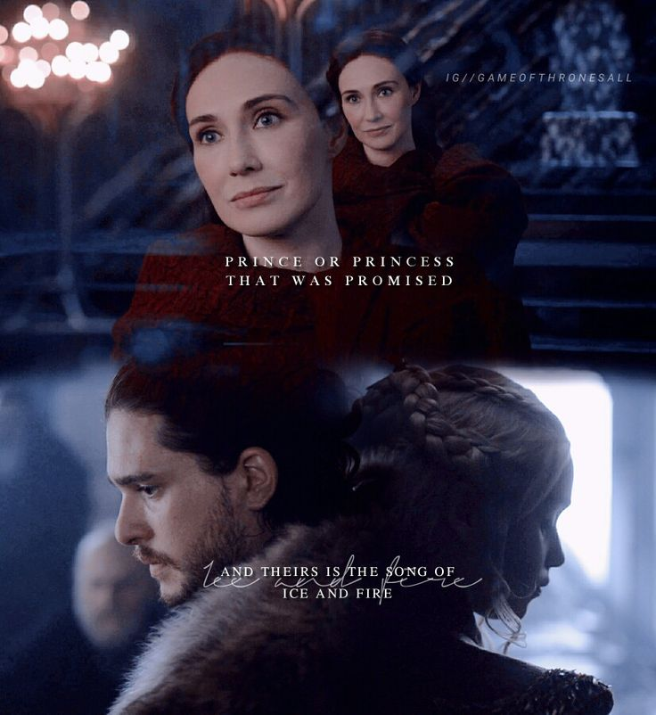 Prince/ Princess that was promised. Theirs is the song of ice and fire. Jon snow, Daenerys Targaryen. Prophecy A song of ice and fire. Melisandre. Azor ahai.