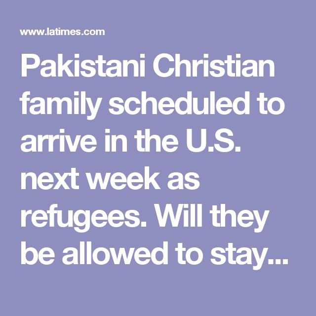Pakistani Christian family scheduled to arrive in the U.S. next week as refugees. Will they be allowed to stay? - If USA allows Christians but not Muslims, USA is failed state and rogue nation in violation of its own Constitution.