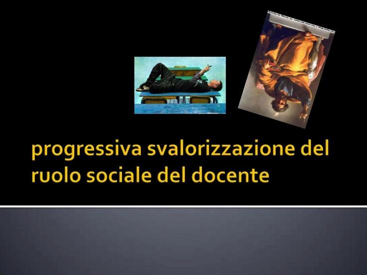 Progressiva svalorizzazione del ruolo sociale del docente
