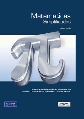 Matemáticas simplificadas es un libro que conjunta seis áreas de la Matemática: Aritmética, Álgebra, Geometría y Trigonometría, Geometría analítica, Cálculo diferencial y Cálculo integral, convirtiéndolo en una obra completa para el estudiante de nivel medio superior, o bien, para aquel que inicie estudios superiores en carreras afines. Localización en biblioteca: 511 A283m 2009