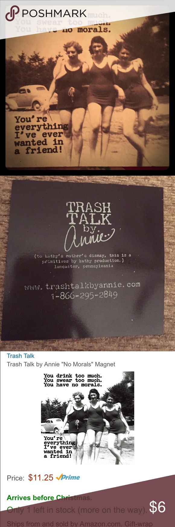 Trash talk magnet- great stocking stuffer! By the same company as Primitive by Kathy sign. This company is called Trash Talk by Annie. Approx 3x3 inches in size. So fun for a friend, co- worker, etc. excellent condition Accessories