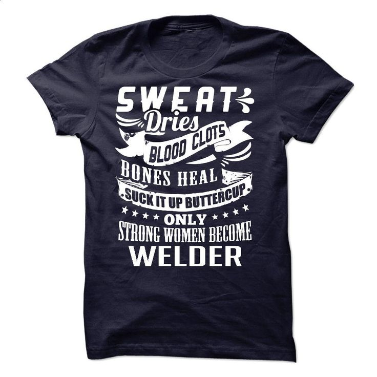 Sweat Blood Bones Women Welder T Shirts, Hoodies, Sweatshirts - #cool shirts #sleeveless hoodies. BUY NOW => https://www.sunfrog.com/LifeStyle/Sweat-Blood-Bones--Women-Welder.html?60505