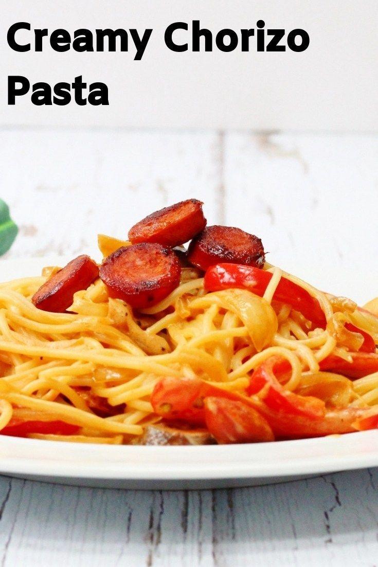 Creamy Chorizo Pasta Recipe Pasta Recipes Easy Pasta Recipes Pasta Dishes