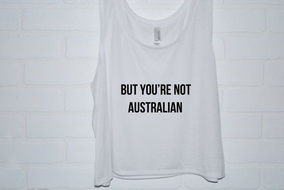 But You're Not Australian Tank Top 5 Seconds of by TheFeelsFactor, $23.00