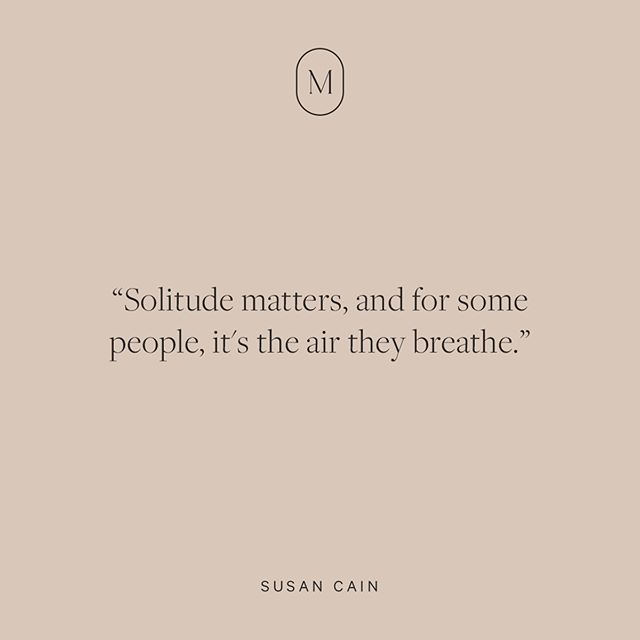 Lately I Ve Been Reading Susan Cain S Book Quiet The Power Of Introverts In A World That Can T Stop T Quiet Quotes Alone Time Quotes The Power Of Introverts