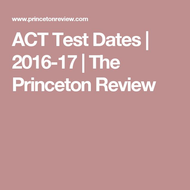ACT Test Dates | 2016-17 | The Princeton Review