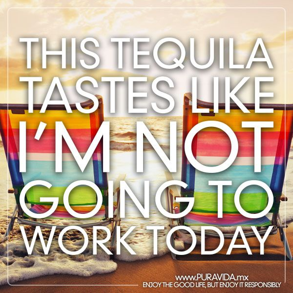 when you need a vacation from reality #puravida #tequila